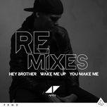 hey brother / wake me up / you make me (remixes ep) - avicii
