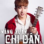 nang xuan (single) - chi dan
