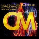 young & beautiful (hip hop remix) (single) - lana del rey, coach money, valienteno, v12