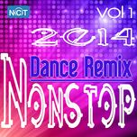 tuyen tap nonstop dance remix nhaccuatui (vol.1 - 2014) - dj