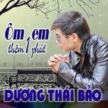om em them mot phut - duong thai bao