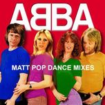 matt pop dance mixes - abba