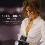 my love: ultimate essential collection cd2 - celine dion