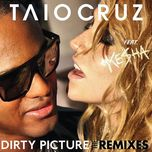 dirty picture (the remixes) - kesha, taio cruz