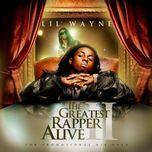 the greatest rapper alive 2 - lil wayne