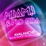 avalanche rescue me from the dancefloor (ep) - miami, flo rida