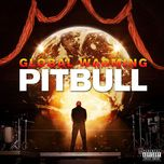 global warming (deluxe version) - pitbull