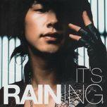 it's raining - bi (rain)