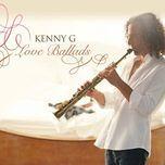 love ballads - kenny g