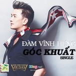 goc khuat (single 2012) - dam vinh hung