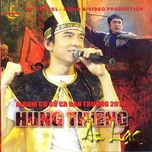 hung thieng au lac (album su ca 2010) - dan truong