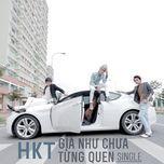 gia nhu chua tung quen (single 2012) - hkt