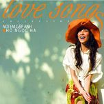 noi em gap anh (love songs collection) - ho ngoc ha