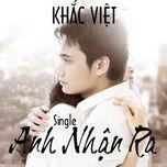 anh nhan ra (single 2012) - khac viet