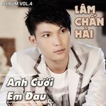 anh cuoi em dau (vol.4 - 2012) - lam chan hai