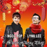 xuan xuong pho (single) - lynk lee, ngoc pop