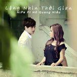 lang nhin thoi gian (single 2012) - nipe, ho quang hieu