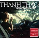 dance remix 2010 - thanh thao