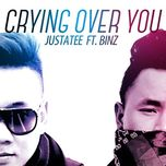 crying over you (single) - justatee, binz