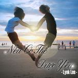 neu co the duoc yeu (single 2012) - lynk lee