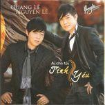ai cho toi tinh yeu (2012) - quang le, nguyen le