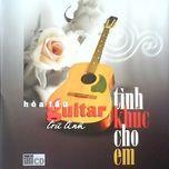 tinh khuc cho em - hoa tau, beat, guitar