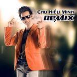 chu hieu minh (chu bin) remix 2012 - chu bin