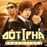 dot pha (2012) - khanh trung