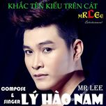 khac ten kieu tren cat (2012) - ly hao nam