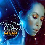 chang the co anh (single 2011) - mi lan