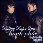 nhung ngay qua hanh phuc (single 2012) - nguyen dinh vu, tam minhon