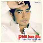 phut ban dau (2012) - nguyen phi hung