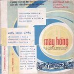 """bang nhac """"may hong 4"""" (nhac truoc 1975) - pham duy, y van, thanh lan"""