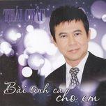 bai tinh ca cho em (2010) - thai chau
