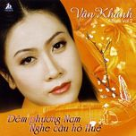 dem phuong nam nghe cau ho hue (vol.2) - van khanh