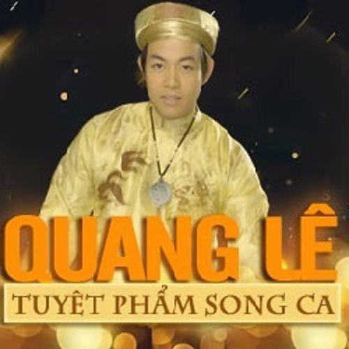 Tuyển Chọn Nhạc Trữ Tình Song Ca Hay Nhất - Quang Lê