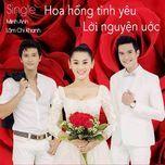 hoa hong tinh yeu - loi nguyen uoc (single) - princess lam chi khanh, minh anh