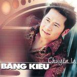chuyen la (vol. 1) - bang kieu