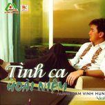 tinh ca 50 (tinh ca hoai niem) (vol. 8 - 2006) - dam vinh hung