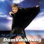 bao gio nguoi tro lai (vol. 4 - 2002) - dam vinh hung