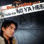 bai ca mi ya hee (vol 16) - dan truong