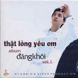 that long yeu em - dang khoi