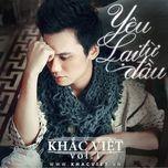 yeu lai tu dau (vol. 1 - 2010) - khac viet