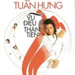 vu dieu than tien (vol. 1) - tuan hung