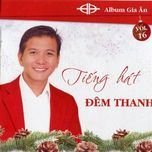 tieng hat dem thanh (vol.16 - 2011) - gia an