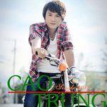 chia doi con duong (single 2011) - cao trung