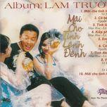 mai cho tinh lenh denh - lam truong