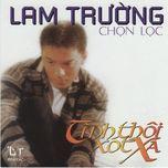 tinh thoi xot xa (1999) - lam truong