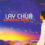 lay chua xin dong hanh (vol.4 - 2008) - gia an