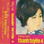tieng hat thanh tuyen 4 (truoc nam 1975) - thanh tuyen
